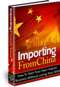 Importing From China  How To Start Your Own Importing Business Without Losing Your Shirt